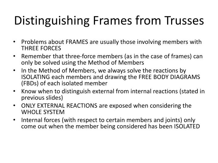 Distinguishing Frames from Trusses