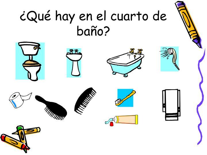 ¿Qué hay en el cuarto de baño?