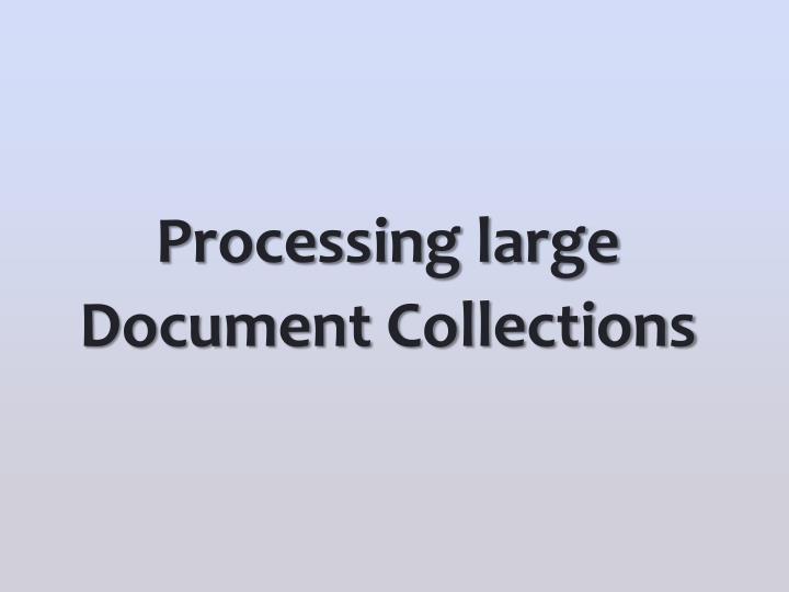 Processing large