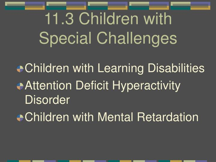 11.3 Children with Special Challenges