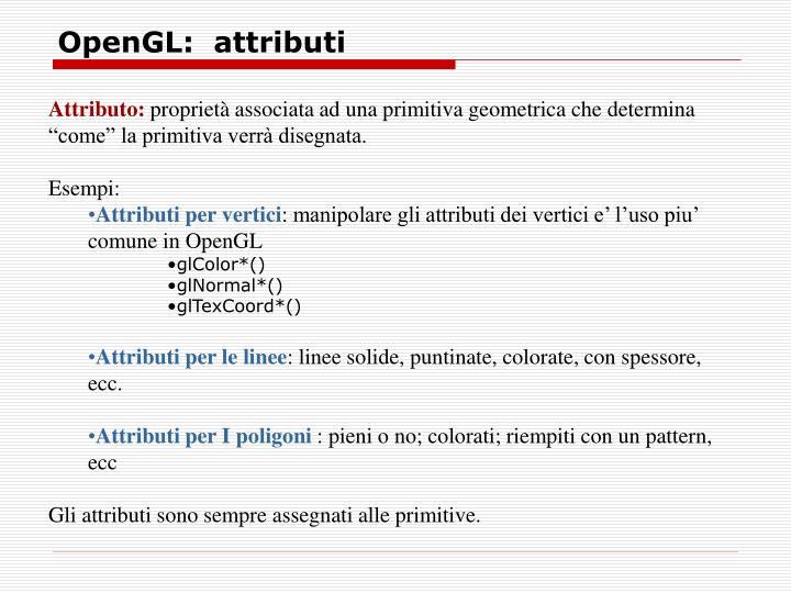 OpenGL:  attributi