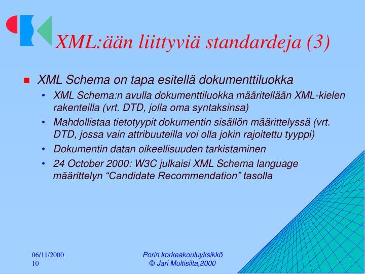 XML:ään liittyviä standardeja (3)