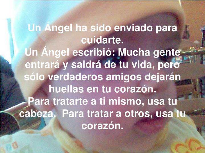 Un Ángel ha sido enviado para cuidarte.