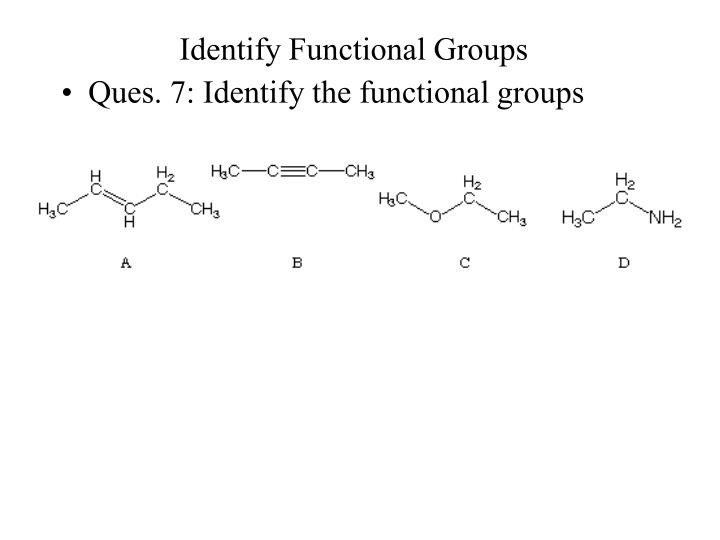 Identify Functional Groups