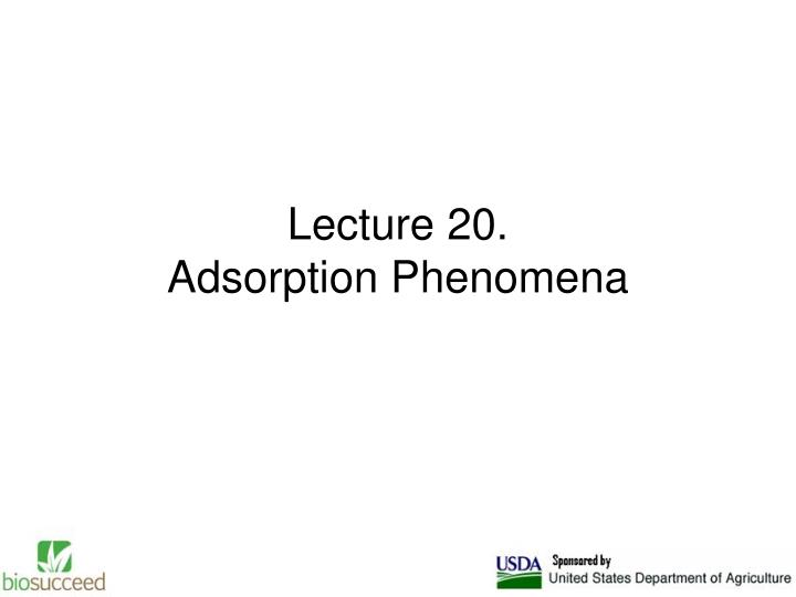 lecture 20 adsorption phenomena