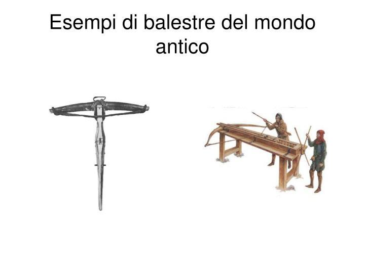 Esempi di balestre del mondo antico