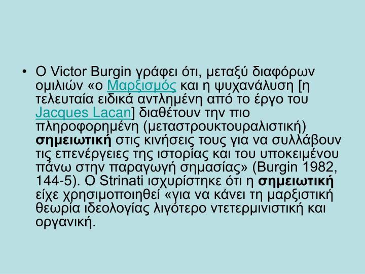 Ο Victor Burgin γράφει ότι, μεταξύ διαφόρων ομιλιών «ο