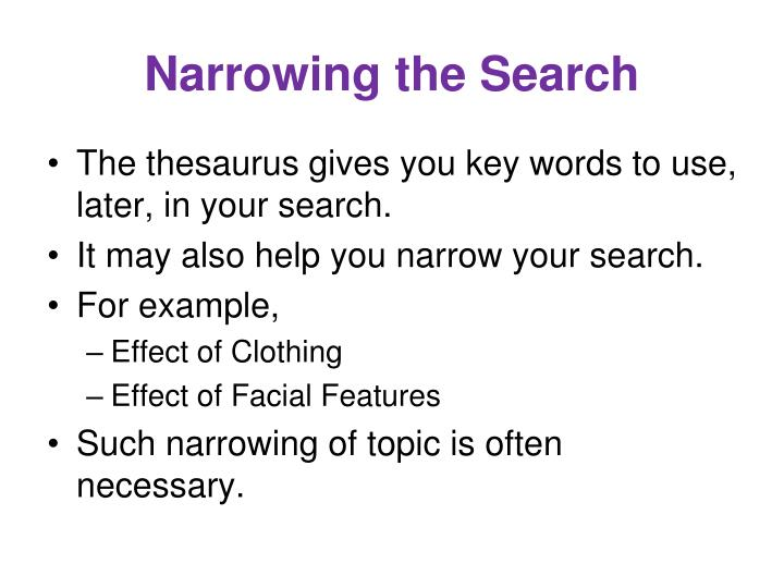 Narrowing the Search