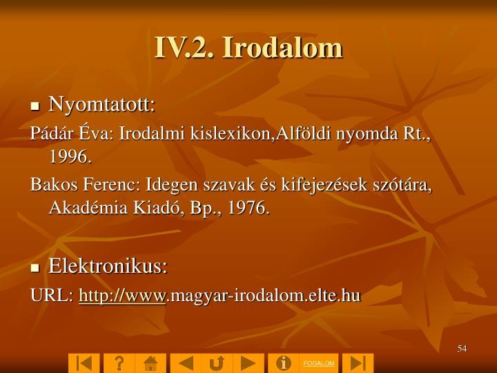 IV.2. Irodalom