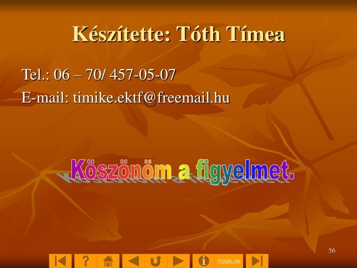 Készítette: Tóth Tímea