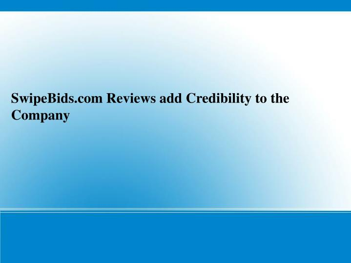 SwipeBids.com Reviews add Credibility to the Company