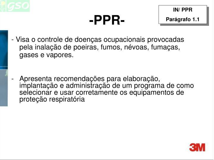- Visa o controle de doenças ocupacionais provocadas pela inalação de poeiras, fumos, névoas, fumaças, gases e vapores.
