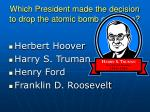 which president made the decision to drop the atomic bomb on japan