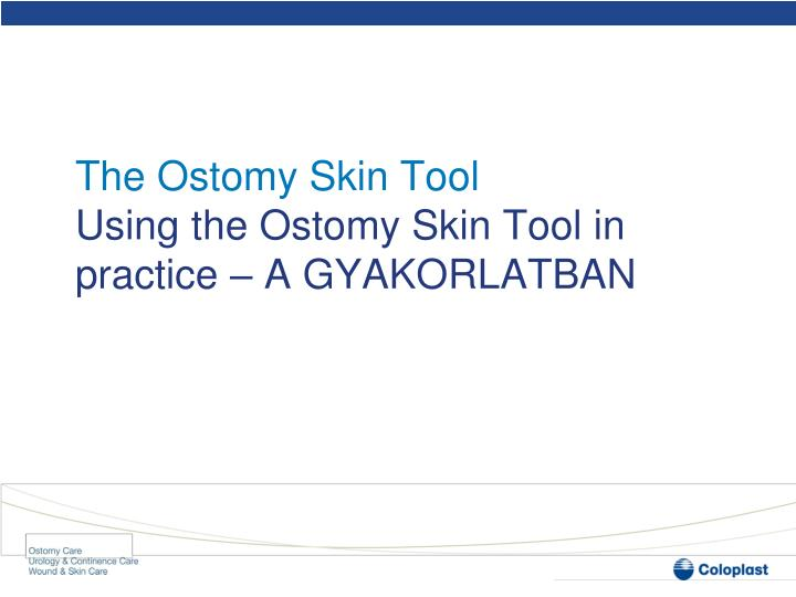 The Ostomy Skin Tool