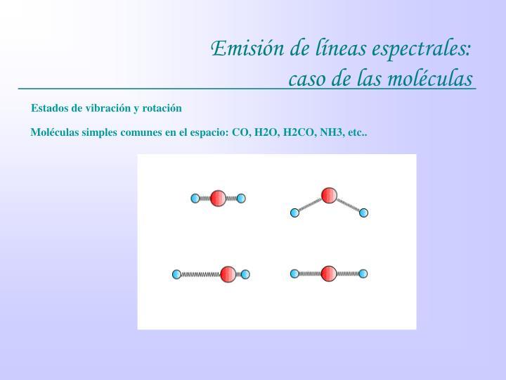 Emisión de líneas espectrales:                          caso de las moléculas