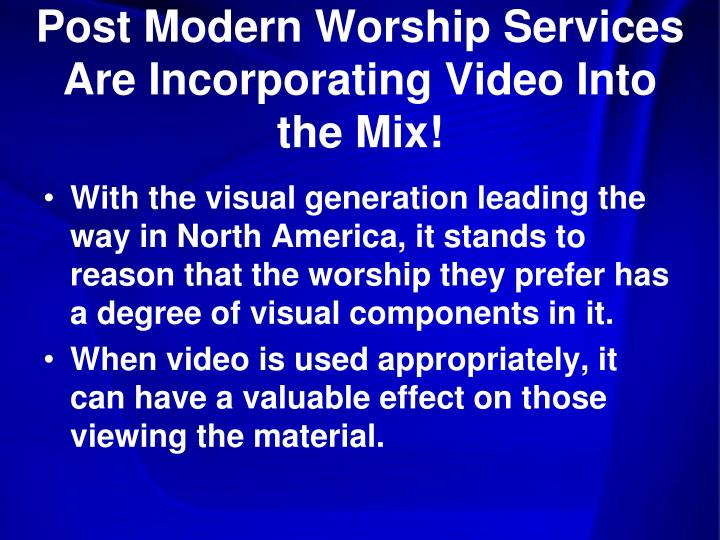 Post Modern Worship Services Are Incorporating Video Into the Mix!