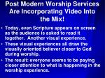 post modern worship services are incorporating video into the mix2