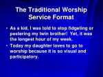 the traditional worship service format2