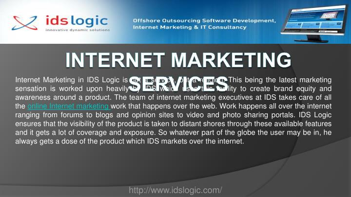 Internet Marketing in IDS Logic is not a service, but a religion. This being the latest marketing sensation is worked upon heavily by IDS which uses this facility to create brand equity and awareness around a product. The team of internet marketing executives at IDS takes care of all the