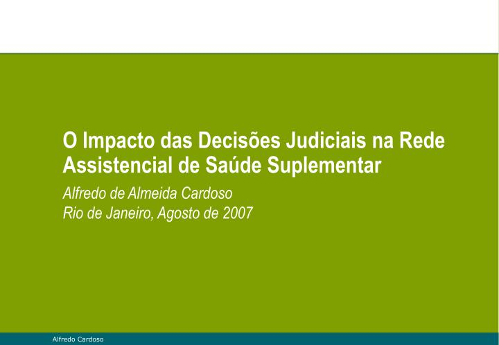 O Impacto das Decisões Judiciais na Rede Assistencial de Saúde Suplementar