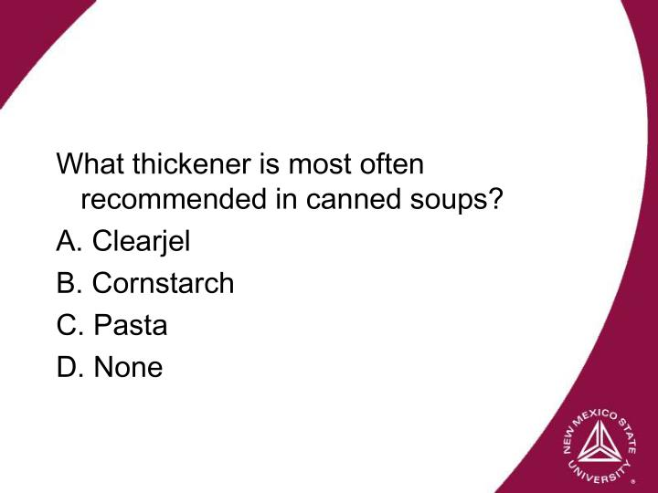 What thickener is most often recommended in canned soups?