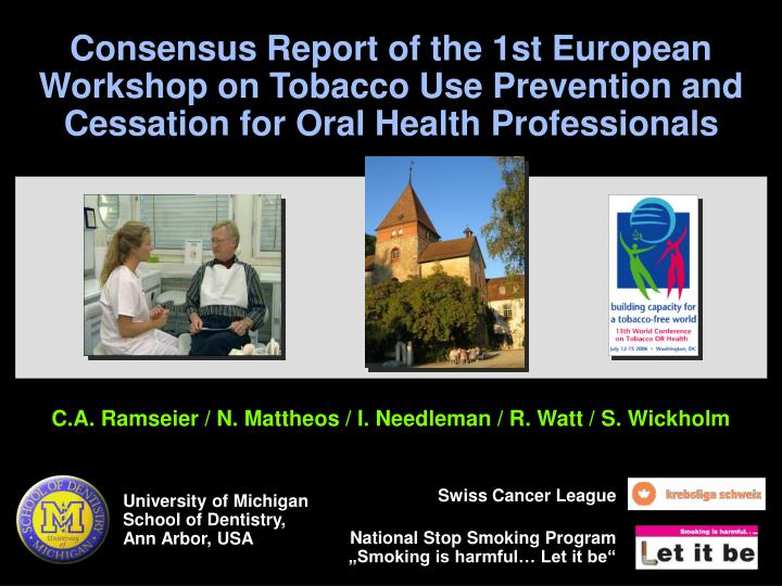 Consensus Report of the 1st European Workshop on Tobacco Use Prevention and Cessation for Oral Healt...
