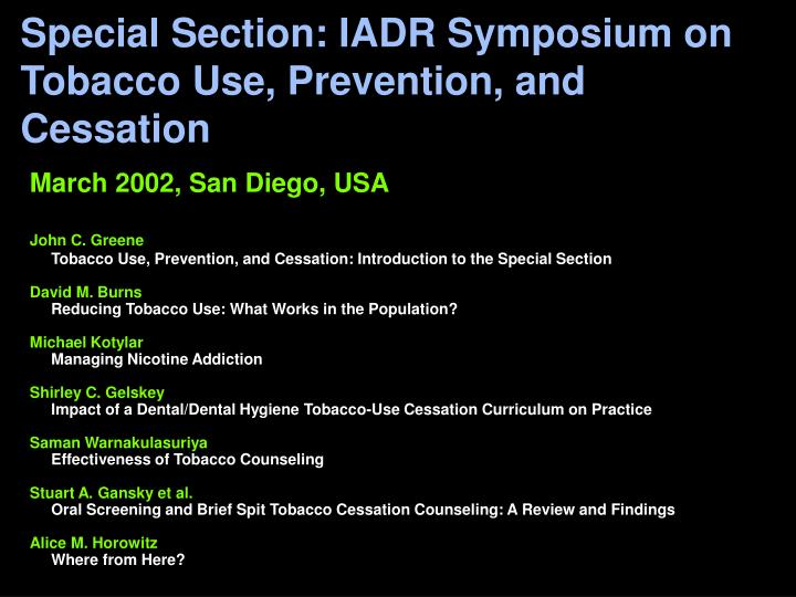 Special Section: IADR Symposium on Tobacco Use, Prevention, and Cessation