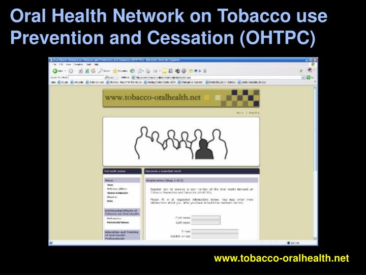 Oral Health Network on Tobacco use Prevention and Cessation (OHTPC)