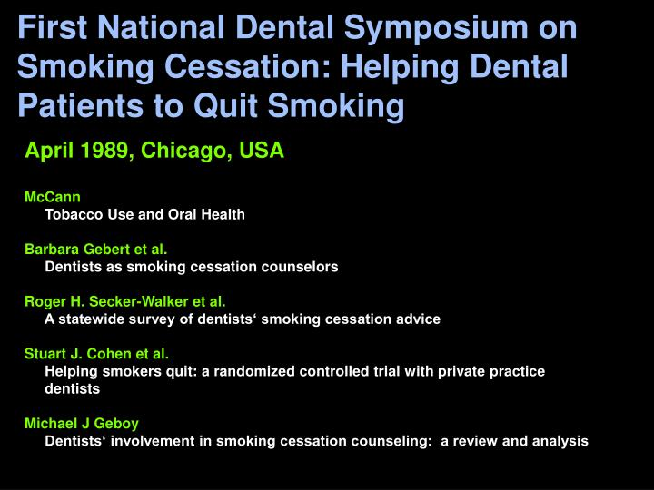 First National Dental Symposium on Smoking Cessation: Helping Dental Patients to Quit Smoking