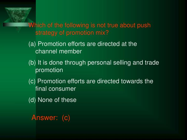 Which of the following is not true about push strategy of promotion mix?