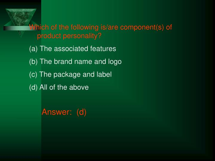 Which of the following is/are component(s) of product personality?