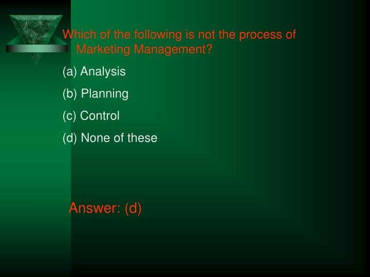 Which of the following is not the process of Marketing Management?