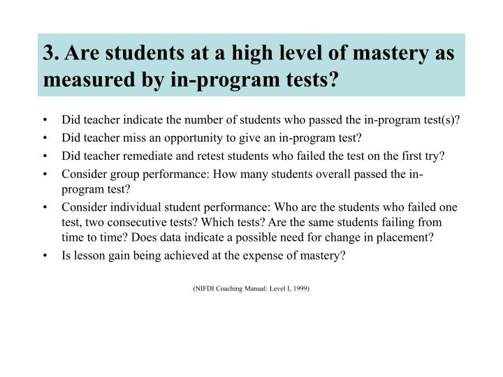 3. Are students at a high level of mastery as measured by in-program tests?