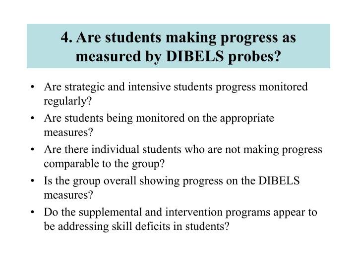 4. Are students making progress as measured by DIBELS probes?