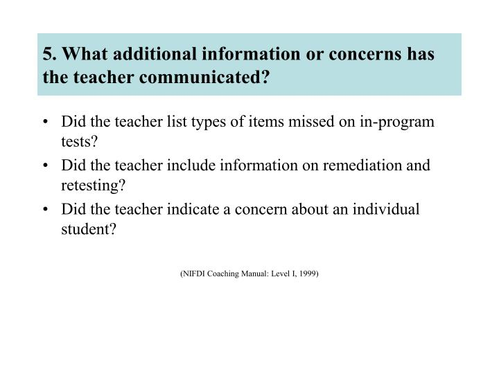 5. What additional information or concerns has the teacher communicated?