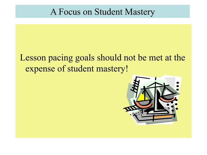 A Focus on Student Mastery