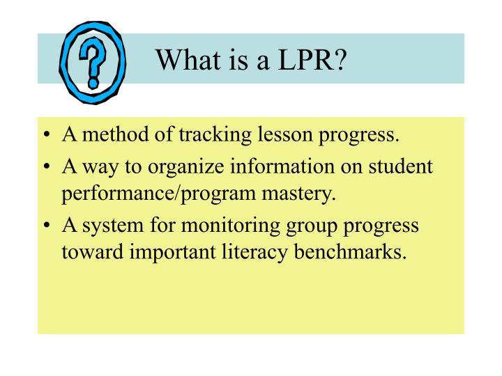 What is a LPR?