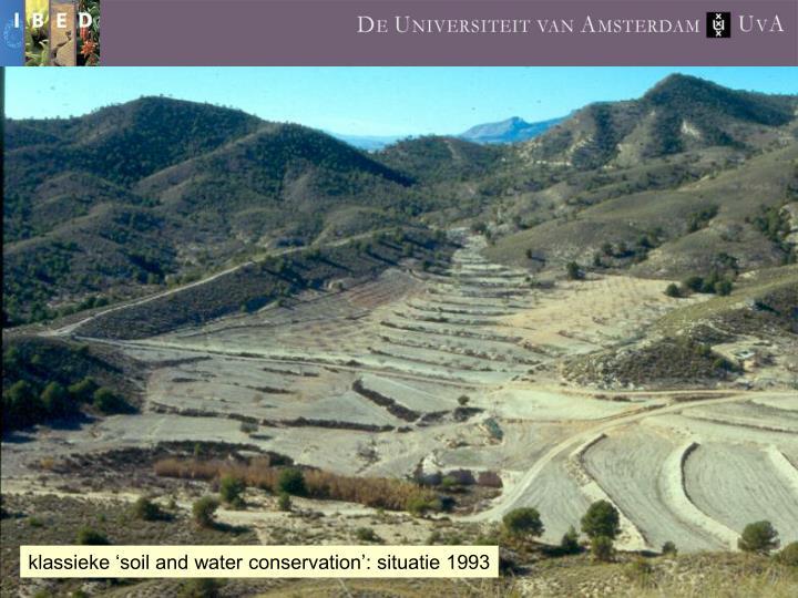 klassieke 'soil and water conservation': situatie 1993