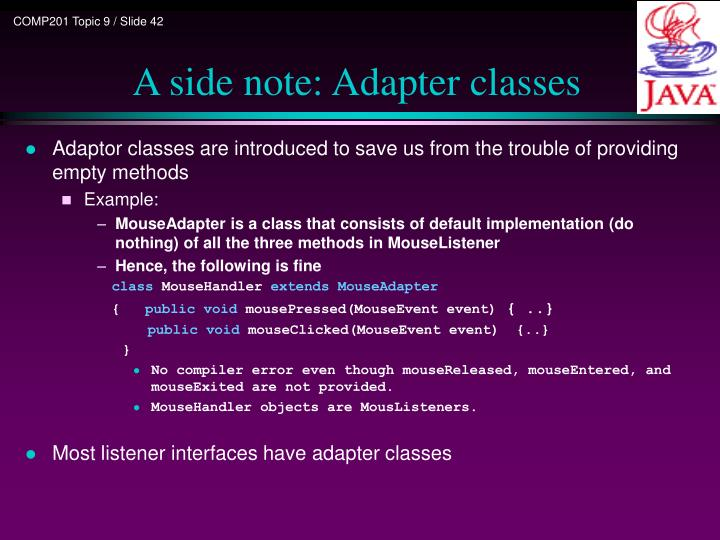 A side note: Adapter classes