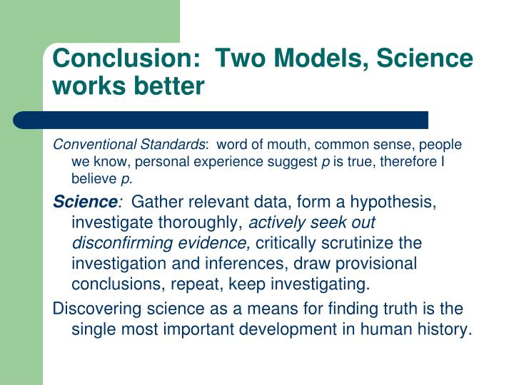 Conclusion:  Two Models, Science works better