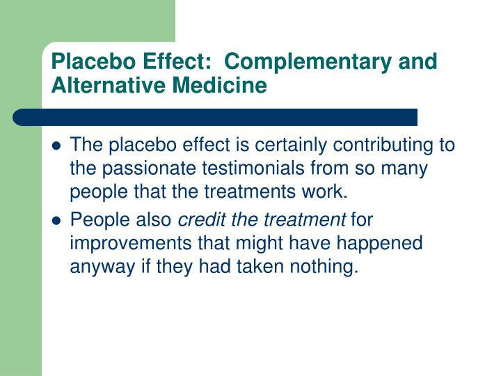 Placebo Effect:  Complementary and Alternative Medicine