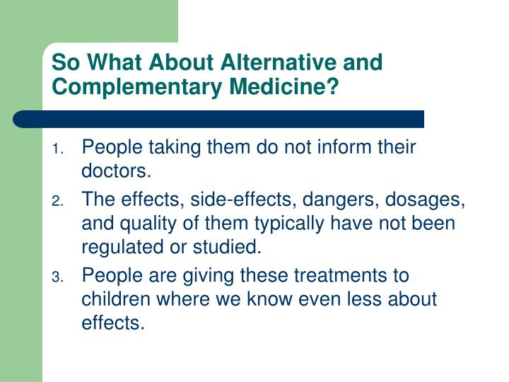So What About Alternative and Complementary Medicine?