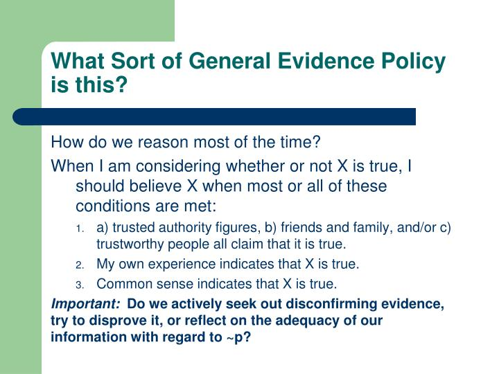 What Sort of General Evidence Policy is this?