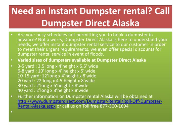 Need an instant dumpster rental call dumpster direct alaska
