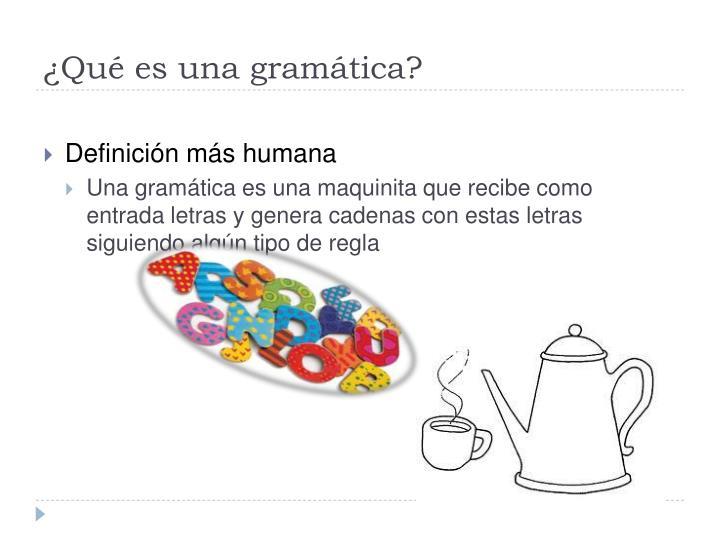 ¿Qué es una gramática?