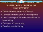 bathroom addition or housewring