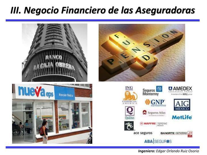 III. Negocio Financiero de las Aseguradoras