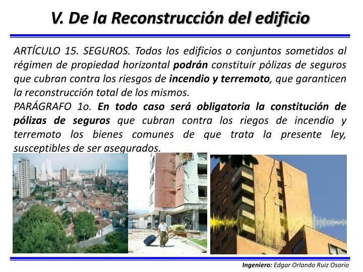 V. De la Reconstrucción del edificio