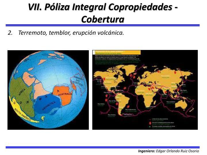 VII. Póliza Integral Copropiedades - Cobertura