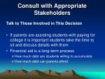consult with appropriate stakeholders